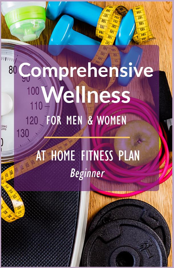 Comprehensive Wellness - 8 Week Plan for Men & Women - beginners workout and fitness plan