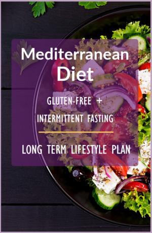 Mediterranean DIet Gluten Free (GF) and Intermittent Fasting